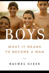 Boys: What it Means to Become a Man by Rachel Giese