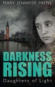 Darkness Rising by Jennifer Payne