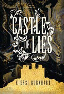 Castle of Lies by Kiersi Burkhart