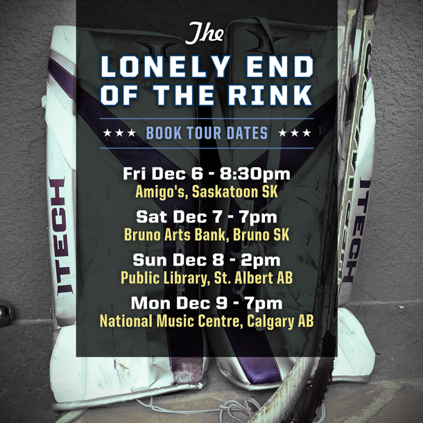 THE LONELY END OF THE RINK book tour dates - Prairies