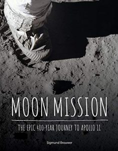 Moon Mission: The Epic 400- Year Journey to Apollo 11 by Sigmund Brouwer